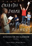 Creative Drama and Music Methods 3rd Edition 9781442204621 1442204621