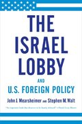 The Israel Lobby and U.S. Foreign Policy 0 9780374531508 0374531501