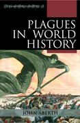 Plagues in World History 1st Edition 9780742557055 0742557057