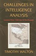 Challenges in Intelligence Analysis 1st Edition 9780521132657 0521132657