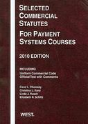Selected Commercial Statutes for Payment Systems Courses 2010 2010th edition 9780314262271 031426227X