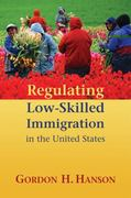 Regulating Low-Skilled Immigration in the United States 0 9780844743707 0844743704