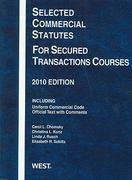 Selected Commercial Statutes for Secured Transactions Courses 2010 2010th edition 9780314262257 0314262253
