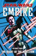 Star Wars: Empire Volume 4 The Heart of the Rebellion 0 9781593073084 1593073089