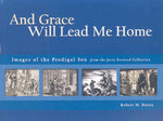 And Grace Will Lead Me Home 1st Edition 9781932688184 1932688188