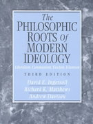 The Philosophic Roots of Modern Ideology 3rd edition 9780131090750 0131090755