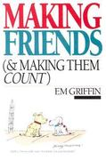 Making Friends (& Making Them Count) 1st Edition 9780877849964 087784996X