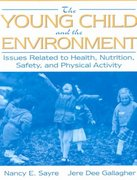 The Young Child and the Environment 1st Edition 9780205302932 0205302939
