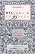 Meditations with Hildegard of Bingen 0 9780939680122 0939680122