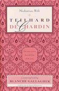 Meditations with Teilhard de Chardin 0 9780939680474 0939680475
