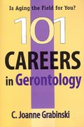 101 Careers in Gerontology 1st Edition 9780826115065 0826115063
