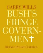 Bush's Fringe Government 0 9781590172100 1590172108