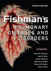 Fishman's Pulmonary Diseases and Disorders, Fourth Edition 4th edition 9780071641098 0071641092