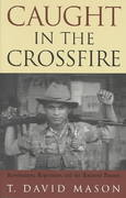 Caught in the Crossfire 1st Edition 9780742525399 0742525392