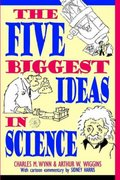 The Five Biggest Ideas in Science 1st edition 9780471138129 0471138126