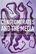 Conglomerates and the Media 0 9781565844728 1565844726