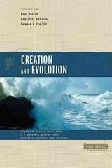 Three Views on Creation and Evolution 1st Edition 9780310220176 0310220173