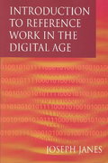 Introduction to Reference Work in the Digital Age 1st Edition 9781555704292 1555704298