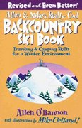 Allen and Mike's Really Cool Backcountry Ski Book 2nd Edition 9780762745852 0762745851