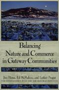Balancing Nature and Commerce in Gateway Communities 2nd edition 9781559635455 1559635452