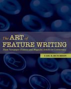 The Art of Feature Writing 1st Edition 9780195179385 0195179382