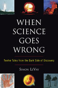 When Science Goes Wrong 1st Edition 9780452289321 0452289327