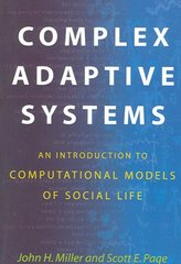 Complex Adaptive Systems: An Introduction to Computational Models of Social Life 1st Edition 9780691127026 0691127026