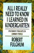 All I Really Need to Know I Learned in Kindergarten 1st edition 9780394571027 0394571029