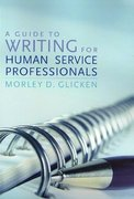 A Guide to Writing for Human Service Professionals 0 9780742559486 0742559483
