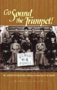Go Sound the Trumpet! 1st Edition 9781879852426 187985242X