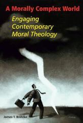 A Morally Complex World 1st Edition 9780814651582 0814651585