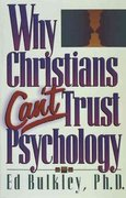 Why Christians Can't Trust Psychology 0 9781565070264 1565070267