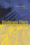 Bandwagon Effects in High-Technology Industries 0 9780262681384 0262681382