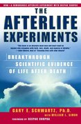 The Afterlife Experiments 1st Edition 9780743436595 0743436598
