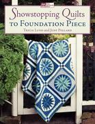 Showstopping Quilts to Foundation Piece 0 9781564776921 1564776921