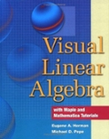 Visual Linear Algebra with Maple and Mathematica Tutorials