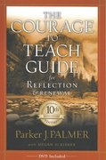 The Courage to Teach Guide for Reflection and Renewal 1st edition 9780787996871 0787996874