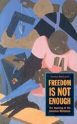 Freedom Is Not Enough 1st Edition 9780674027497 0674027493