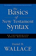 The Basics of New Testament Syntax 1st Edition 9780310232292 0310232295