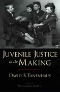 Juvenile Justice in the Making 0 9780195306507 0195306503