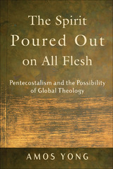 The Spirit Poured Out on All Flesh 1st Edition 9780801027703 0801027705