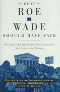 What Roe V. Wade Should Have Said 0 9780814799185 0814799183