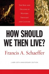 How Should We Then Live? 50th Edition 9781581345360 1581345364