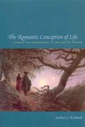 The Romantic Conception of Life 2nd edition 9780226712116 0226712117