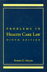 Problems in Health Care Law 9th edition 9780763745554 0763745553
