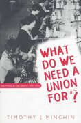 What Do We Need a Union For? 0 9780807846254 0807846252