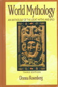 World Mythology: An Anthology of the Great Myths and Epics, Hardcover Student Edition 3rd Edition 9780844259659 0844259659