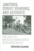 Janitors, Street Vendors, and Activists 1st edition 9780520246430 0520246438