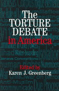 The Torture Debate in America 0 9780521857925 0521857929