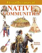A Visual Dictionary of Native Communities 0 9780778735250 0778735257